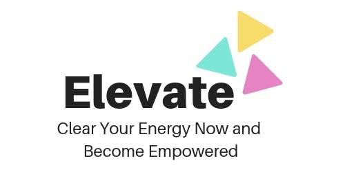 Elevate: Energy Clearing Workshop
