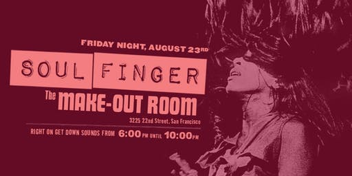 SOUL FINGER | Soul, Funk, Boogaloo Dance Party | Friday Night, August 23rd