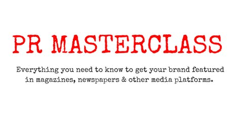 PR MASTERCLASS:  HOW TO GET YOUR BUSINESS IN THE PRESS tickets