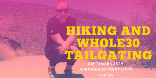 Hiking and Whole30 Tailgating!