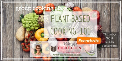 Plant Based 101 - Group Cooking Class - Healthy Cooking Class