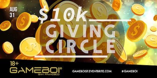 GameBoi $10k Giving Circle at Origin, 18+