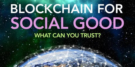 Blockchain for SOCIAL GOOD #6 - What Do You Trust? - LA Blockchain Roundtable tickets