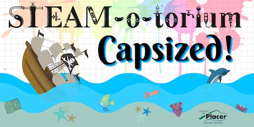 STEAM-o-torium: Capsized! at the Rocklin Library