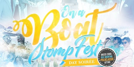 """On A Boat """"StompFest Day Soirée"""" tickets"""