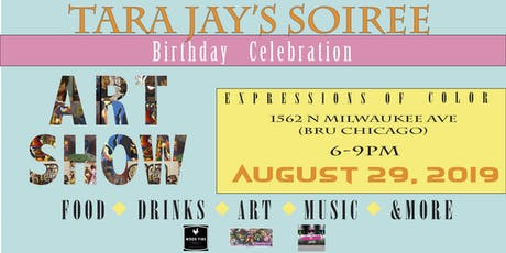 Tara Jay's Soiree & Art Exhibition: Expressions of Color tickets
