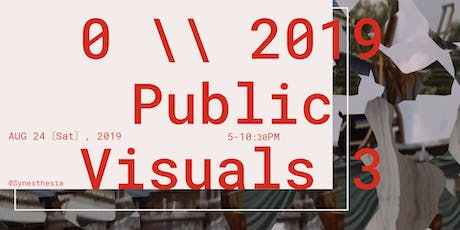 0 \\ 2019 Public Visuals 3 tickets