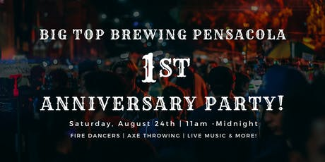 Big Top Brewing Pensacola 1st Anniversary Party tickets