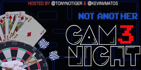 NOT ANOTHER GAM3 NIGHT tickets