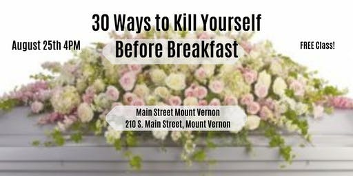 30 Ways to Kill Yourself Before Breakfast