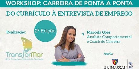 WORKSHOP CARREIRA DE PONTA A PONTA - Do Currículo à Entrevista de Emprego - 2ª EDIÇÃO ingressos