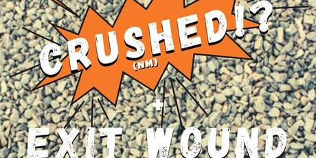 Crushed!? // Exit Wound // Dwayne and the Rock Hard Johnsons tickets