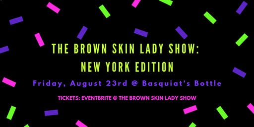 The Brown Skin Lady Show: New York Edition