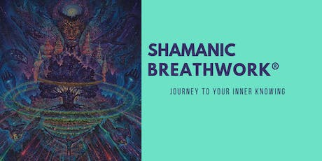 SHAMANIC BREATHWORK LONDON // Journey To Your Inner Knowing tickets