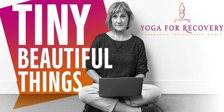 Tiny Beautiful Things :  A Yoga For Recovery Fundraiser tickets