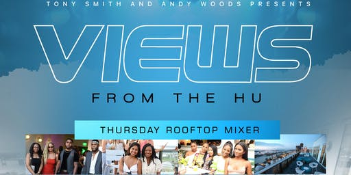 VIEWS FROM THE HU: THURSDAY ROOFTOP MIXER