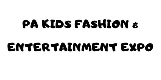 Pa Kids Fashion & Entertainment Expo - Tickets
