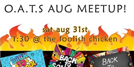 O.A.T.S August meetup!  tickets