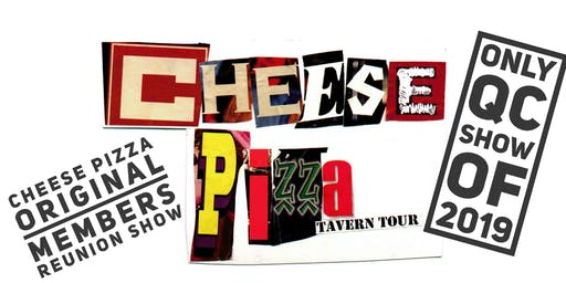 CHEESE PIZZA TAVERN TOUR  REUNION SHOW