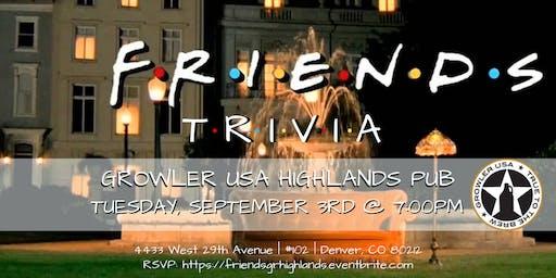 Friends Trivia at Growler USA Highlands Pub