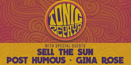 Tonic Zephyr, Sell The Sun, Post Humous, Gina Rose tickets