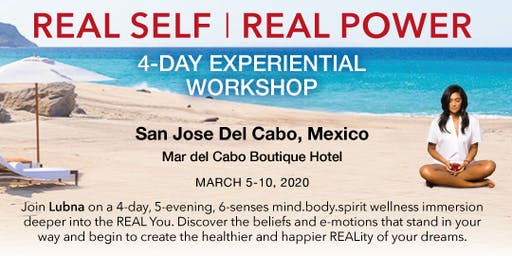 REAL SELF I REAL POWER EXPERIENTIAL WORKSHOP- LOS CABOS,  MEXICO