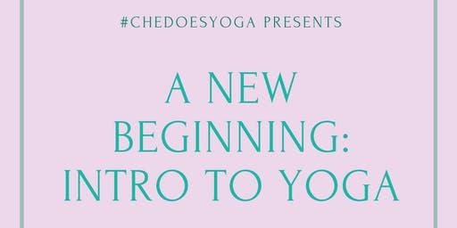 A New Beginning: Intro To Yoga