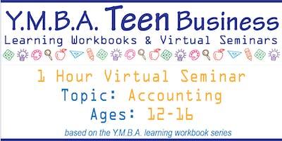 Y.M.B.A. Virtual Teen Business Seminar: Accounting