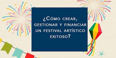 Creación, gestión y financiamiento de festivales artísticos  Conferencia boletos