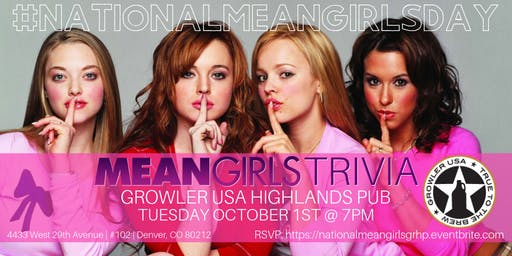 National Mean Girls Day Trivia Celebrated at Growler USA Highlands Pub