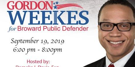 Fundraiser for Broward County Public Defender Candidate Gordon Weeks  tickets