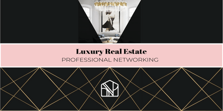 Luxury Real Estate Professional Networking tickets