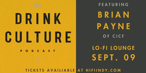 Drink Culture Podcast Live: Brian Payne of CICF @ LO-FI Lounge