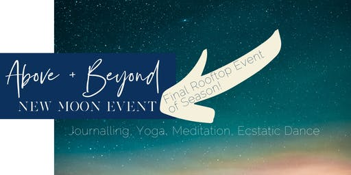 New Moon Event - Above + Beyond