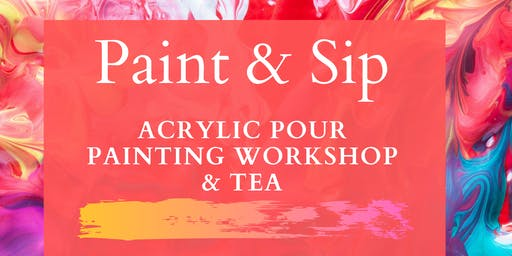 Paint & Sip: Acrylic Pour Painting Workshop & Tea