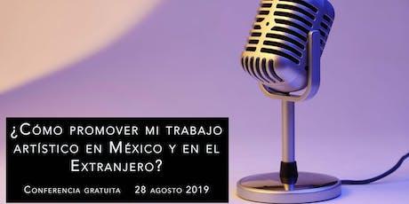 ¿Cómo vender mi trabajo artístico en México y en el extranjero? boletos