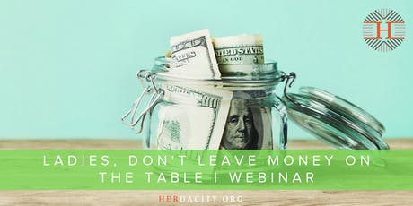 Ladies, Don't Leave Money on the Table | Webinar tickets