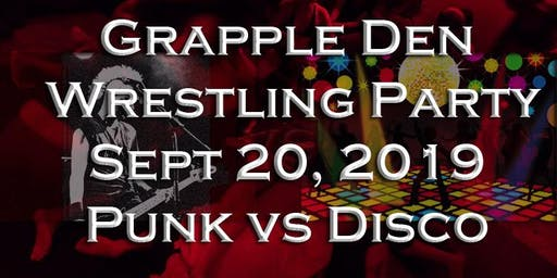 Grapple Den Wrestling Party, Vol 2: Punk vs Disco, Musical Mat Battle!