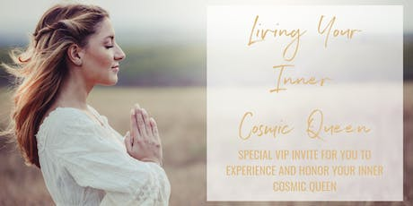Living Your Inner Cosmic Queen Weekend Retreat  tickets