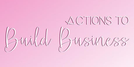 Actions that Build Business tickets