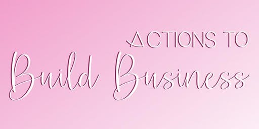 Actions that Build Business