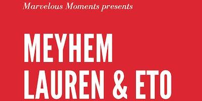 Marvelous Moments with Meyhem Lauren and ETO