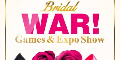 All Is Fair In Love & Bridal War Games & Expo Show
