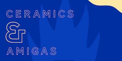 CERAMICS & AMIGAS