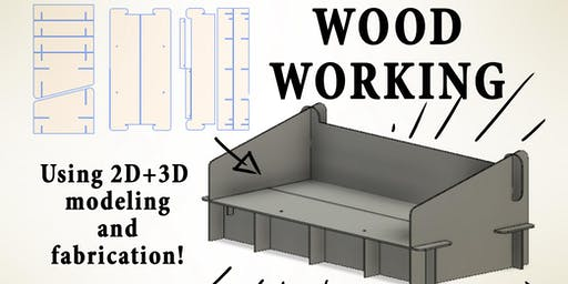 Woodworking Workshop: Digital Design and Fabrication!