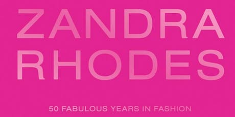 ZANDRA RHODES: 50 FABULOUS YEARS IN FASHION tickets