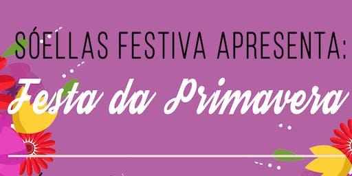 FESTA DA PRIMAVERA DO SÓELLAS FESTIVA