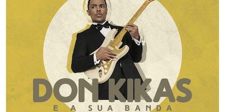 Don Kikas e a sua Banda | Clubbing com dj Naré tickets