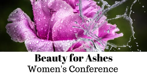 Beauty for Ashes Women's Conference