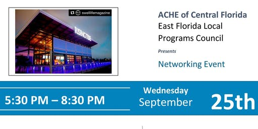 East Florida Programs Council of ACHE of Central:Networking